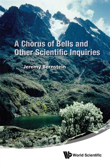 Chorus Of Bells And Other Scientific Inquiries, A