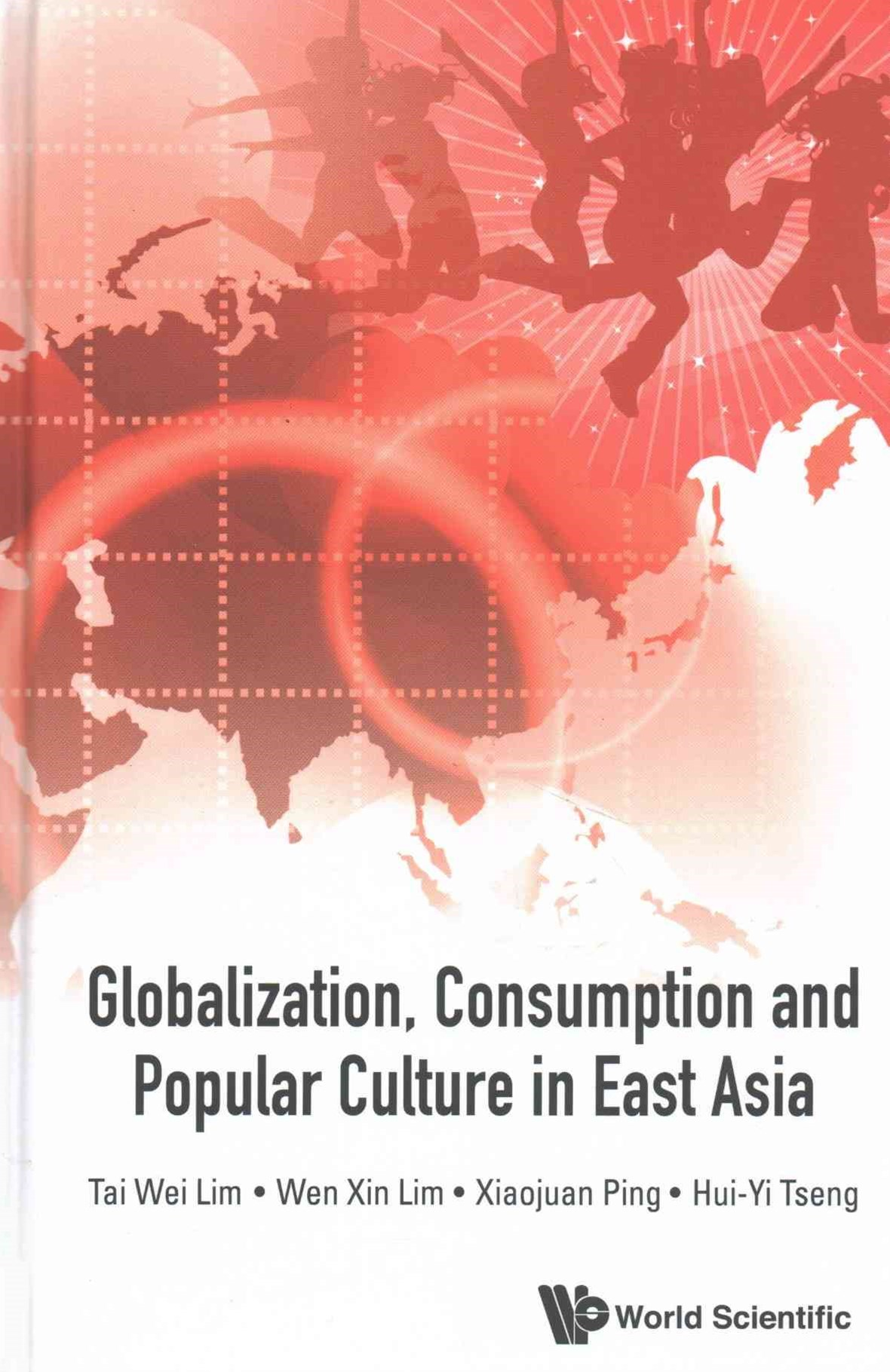 Globalization, Consumption and Popular Culture in East Asia