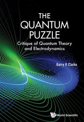 Quantum Puzzle: Critique of Quantum Theory and Electrodynamics