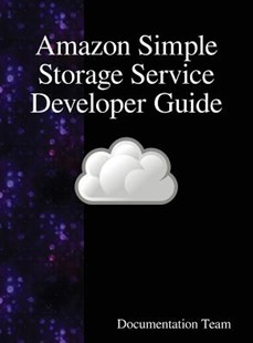 Amazon Simple Storage Service Developer Guide by Documentation Team (9789888407927) - HardCover - Computing Internet