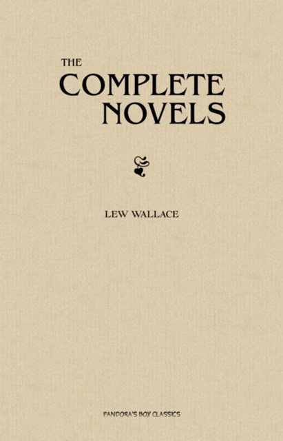 (ebook) Lew Wallace: The Complete Novels