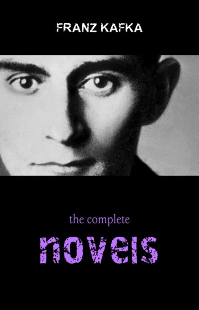 (ebook) Franz Kafka: The Complete Novels