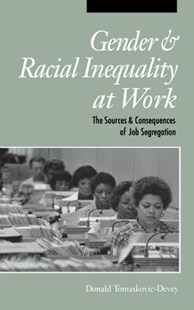Gender and Racial Inequality at Work by Donald Tomaskovic-Devey (9789967351615) - HardCover - Reference Law