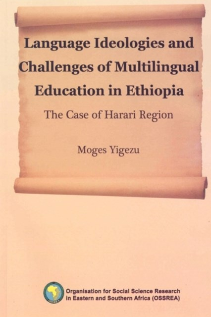Language Ideologies and Challenges of Multilingual Education in Ethiopia